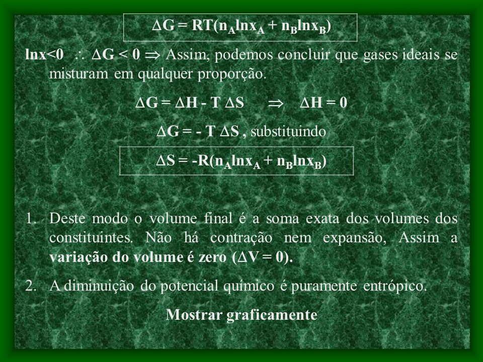 G = RT(nAlnxA + nBlnxB) S = -R(nAlnxA + nBlnxB)
