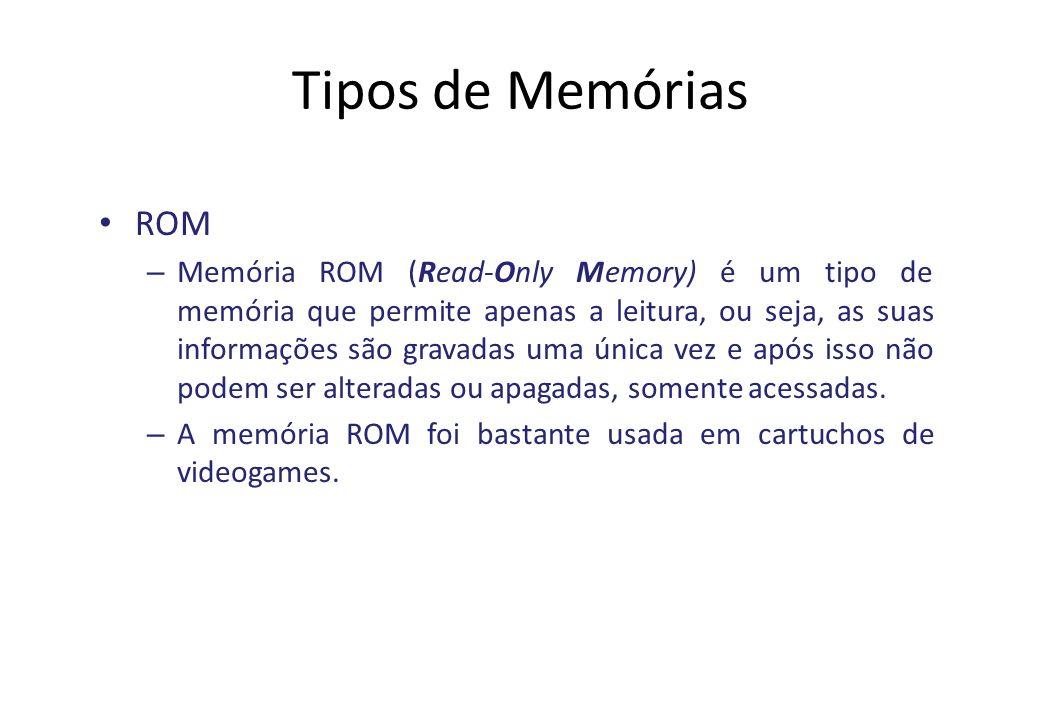 Tipos de Memórias ROM.