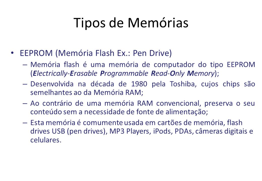 Tipos de Memórias EEPROM (Memória Flash Ex.: Pen Drive)