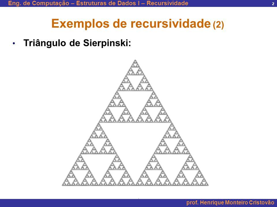 Exemplos de recursividade (2)