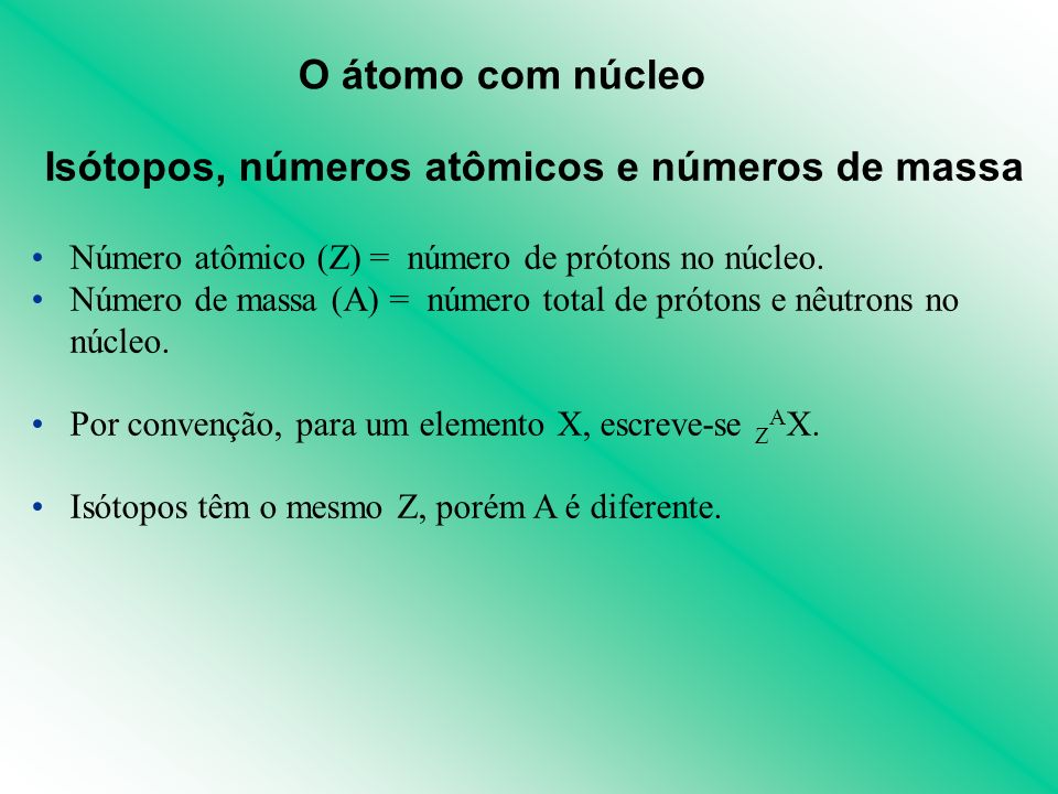 Isótopos, números atômicos e números de massa