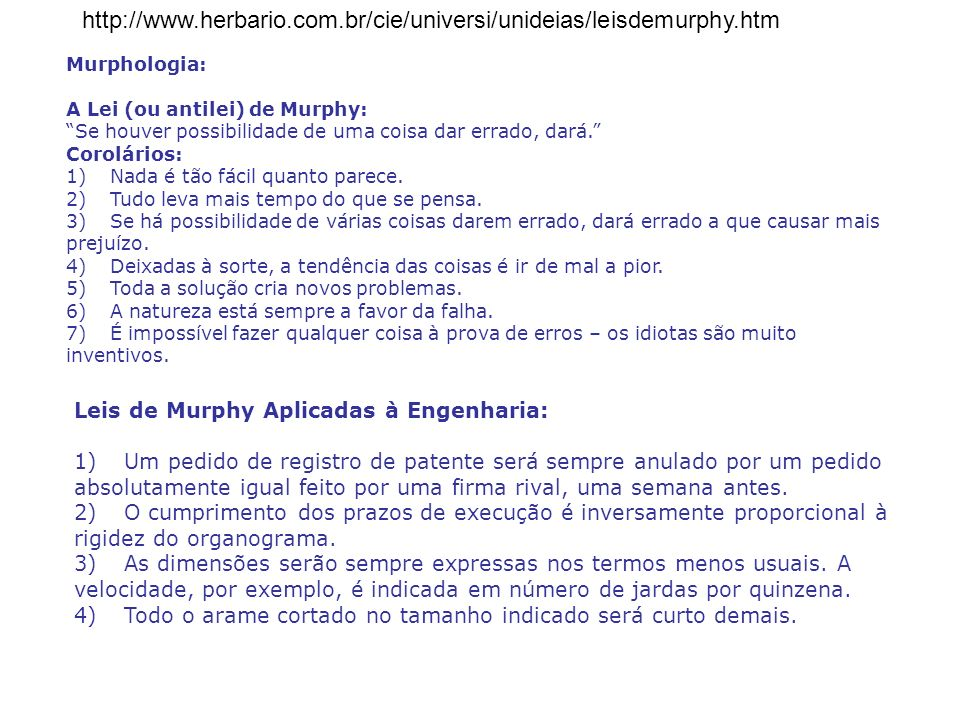 http://www.herbario.com.br/cie/universi/unideias/leisdemurphy.htm Murphologia: A Lei (ou antilei) de Murphy: