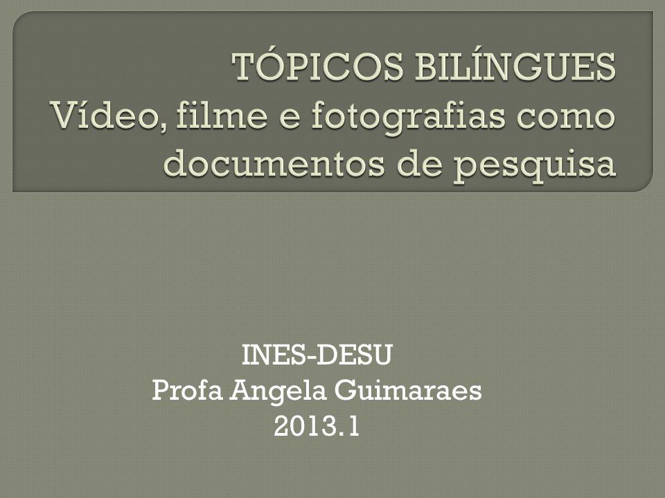 INES-DESU Profa Angela Guimaraes 2013.1