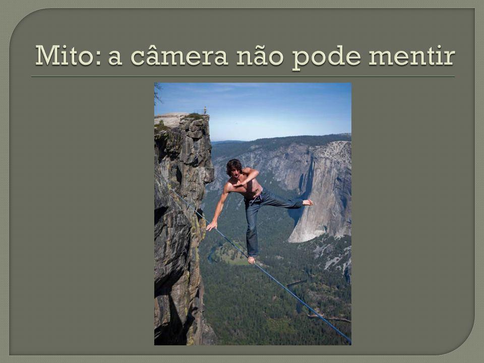 Mito: a câmera não pode mentir