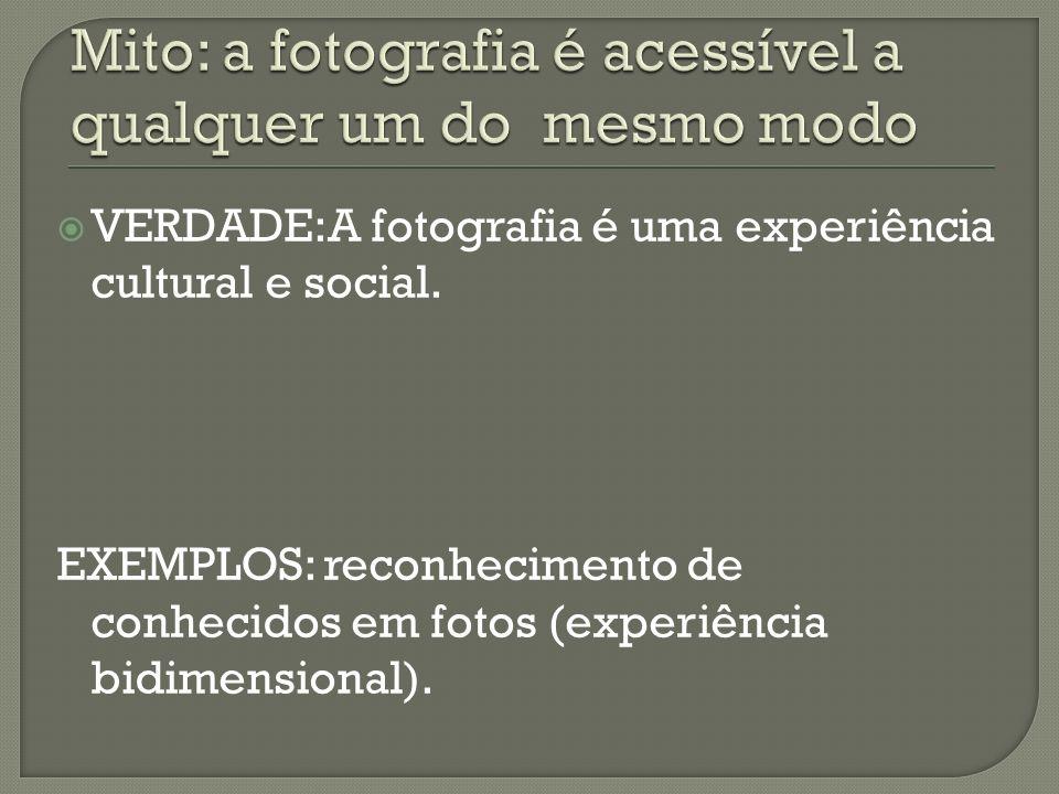 Mito: a fotografia é acessível a qualquer um do mesmo modo