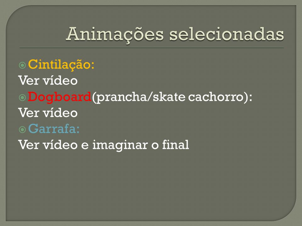 Animações selecionadas