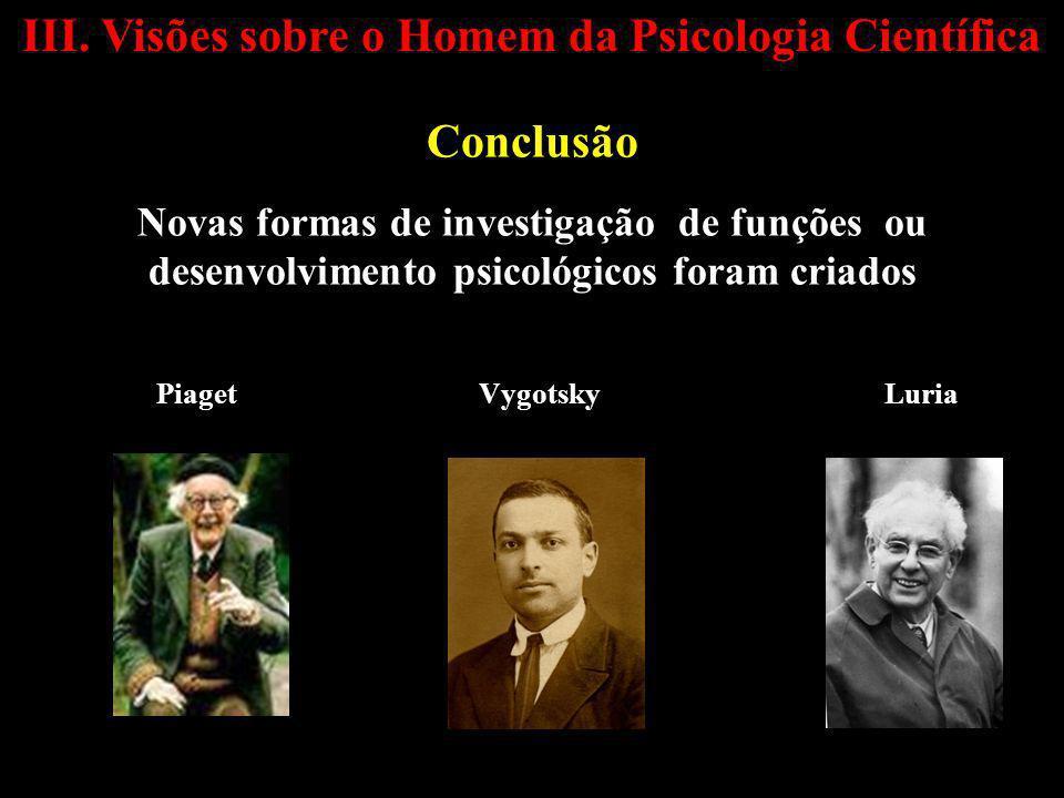 III. Visões sobre o Homem da Psicologia Científica