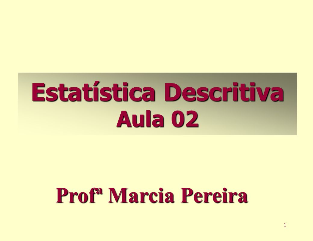 Estatística Descritiva Aula 02