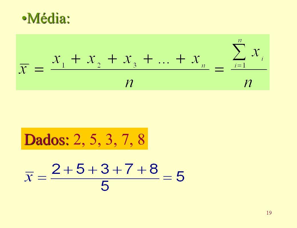 Média: Dados: 2, 5, 3, 7, 8
