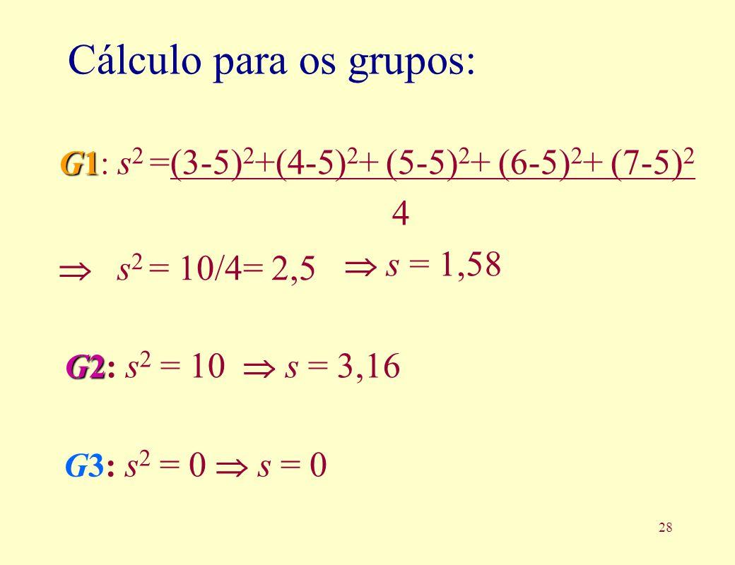 Cálculo para os grupos: