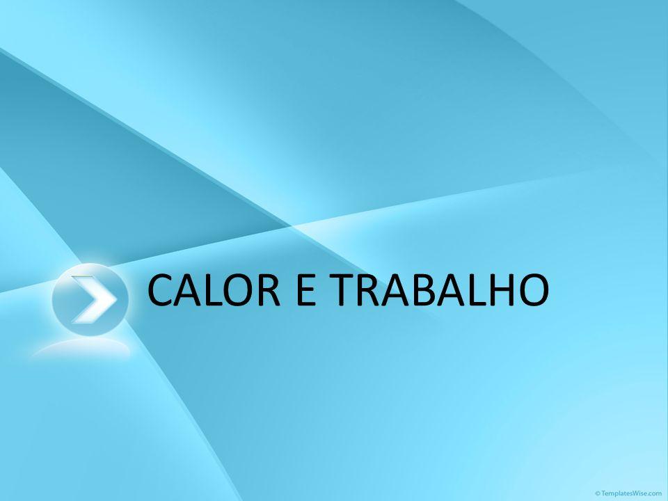 CALOR E TRABALHO