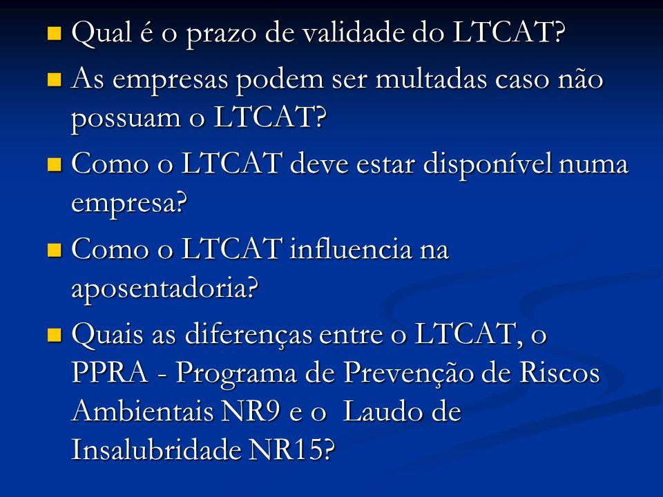 Qual é o prazo de validade do LTCAT