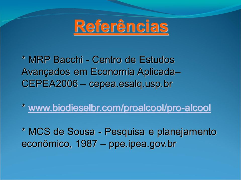 Referências * MRP Bacchi - Centro de Estudos Avançados em Economia Aplicada–CEPEA2006 – cepea.esalq.usp.br.