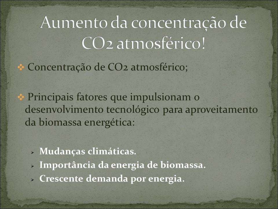 Concentração de CO2 atmosférico;
