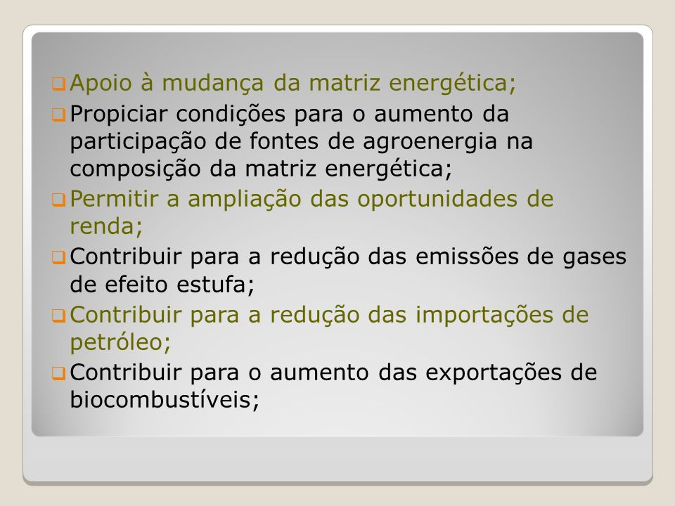 Apoio à mudança da matriz energética;