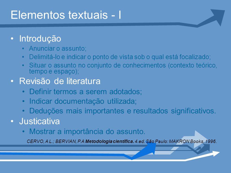 Elementos textuais - I Introdução Revisão de literatura Justicativa