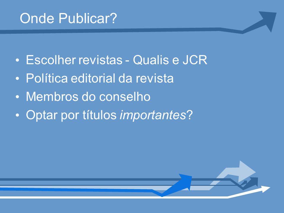 Onde Publicar Escolher revistas - Qualis e JCR