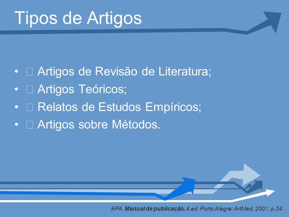 Tipos de Artigos  Artigos de Revisão de Literatura;