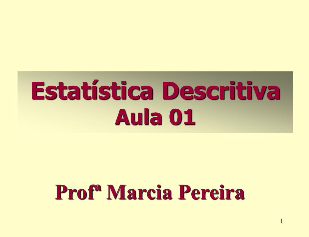 Estatística Descritiva Aula 01