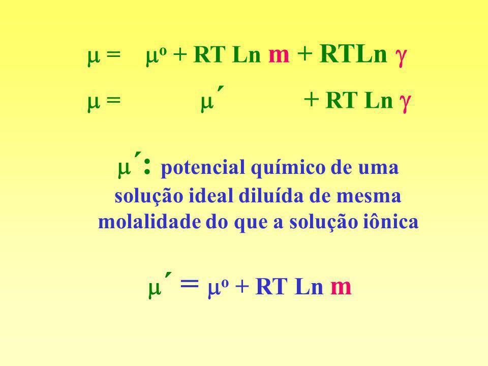  = o + RT Ln m + RTLn  = ´ + RT Ln 