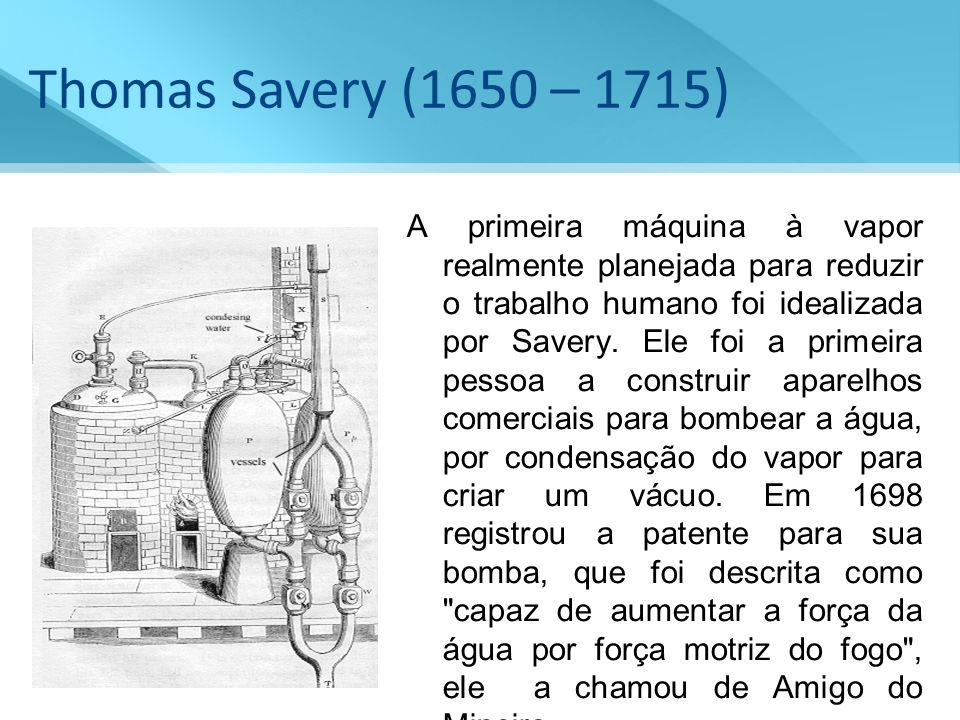 Thomas Savery (1650 – 1715)