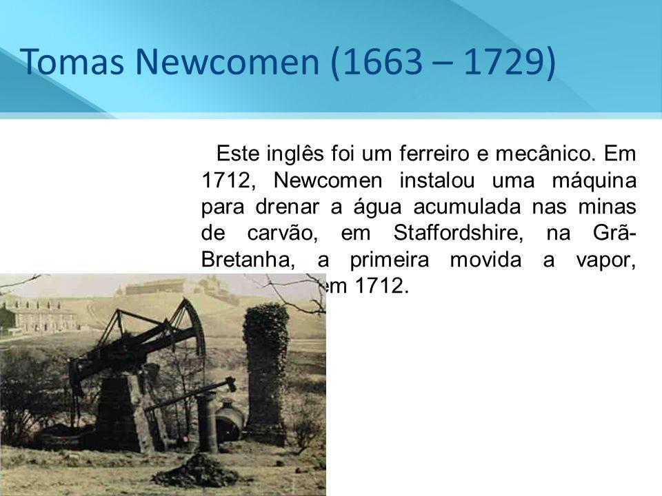 Tomas Newcomen (1663 – 1729)