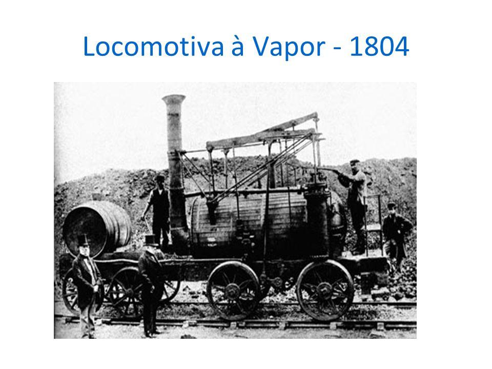 Locomotiva à Vapor - 1804