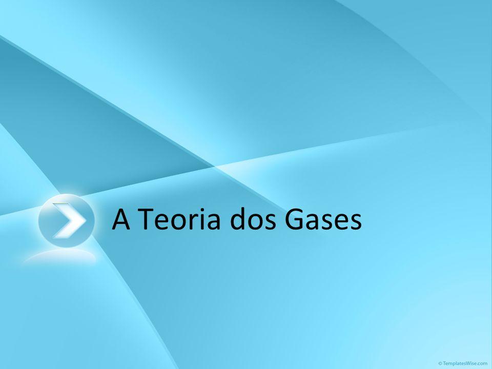 A Teoria dos Gases