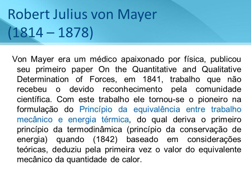 Robert Julius von Mayer (1814 – 1878)