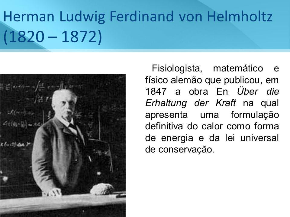 (1820 – 1872) Herman Ludwig Ferdinand von Helmholtz