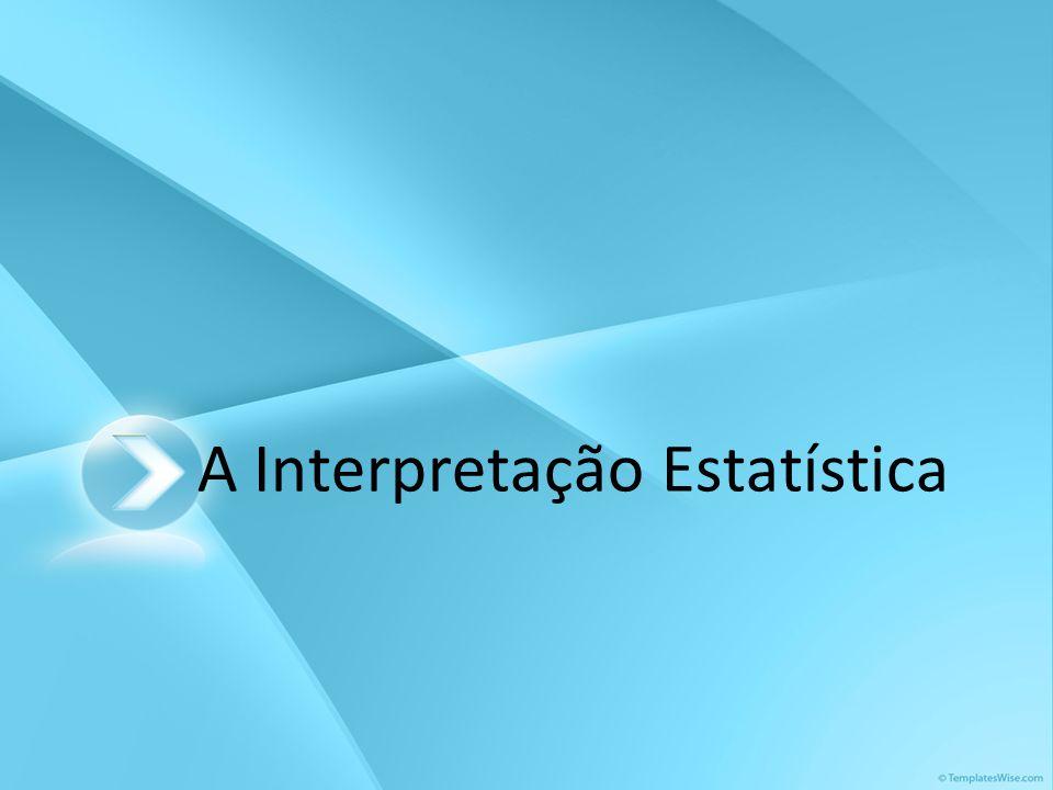 A Interpretação Estatística