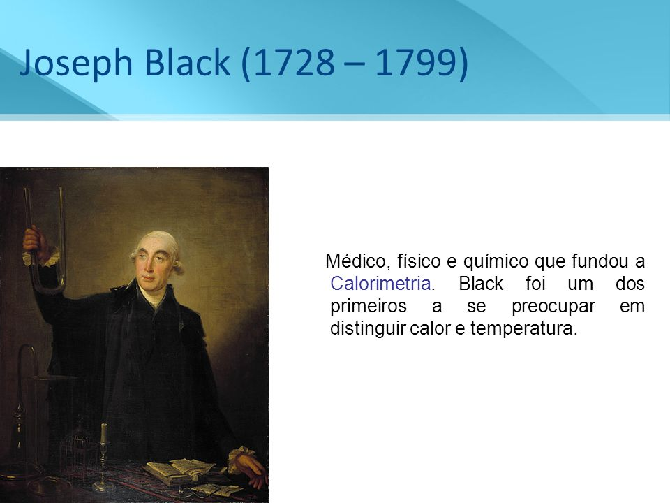 Joseph Black (1728 – 1799)