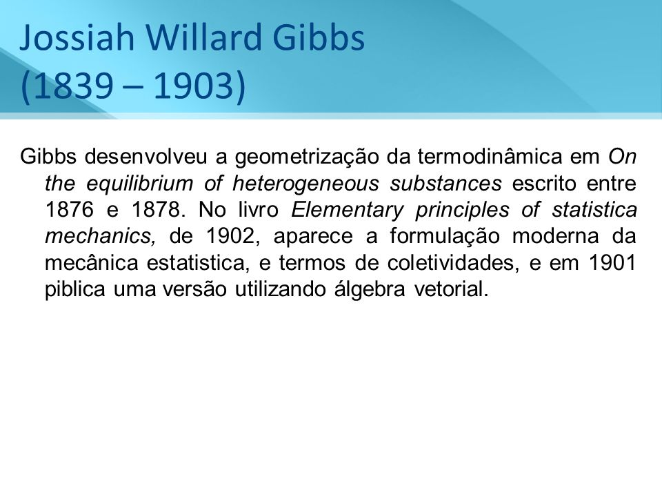 Jossiah Willard Gibbs (1839 – 1903)