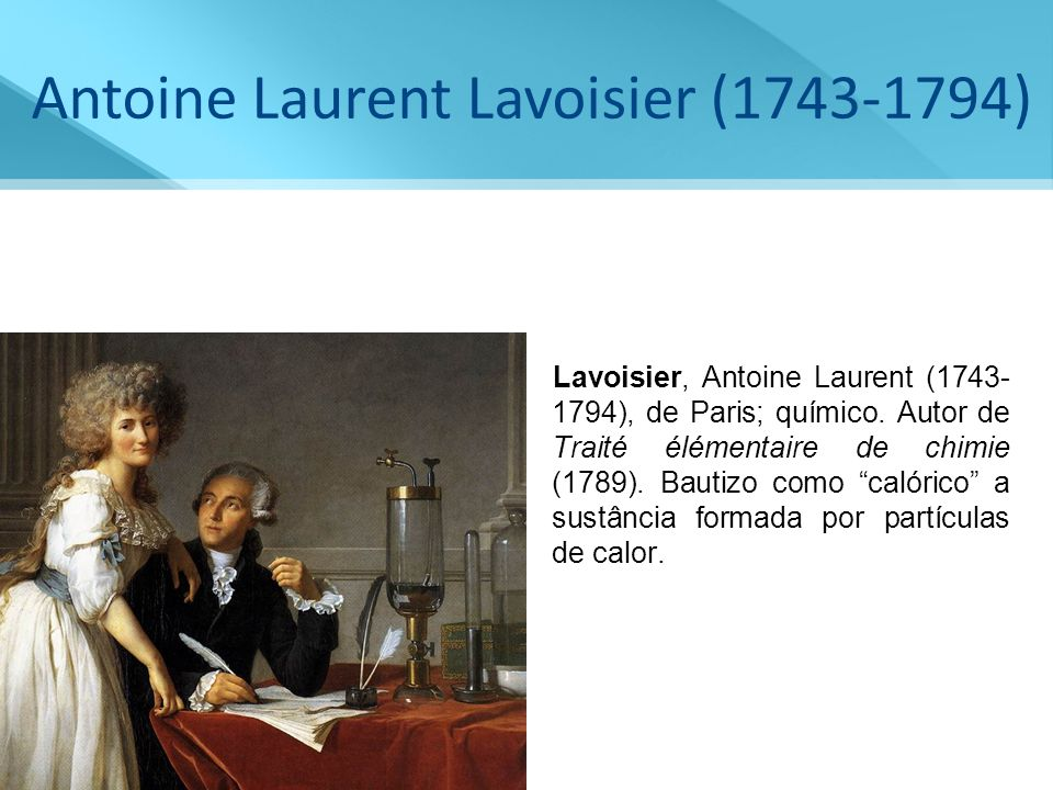 Antoine Laurent Lavoisier (1743-1794)