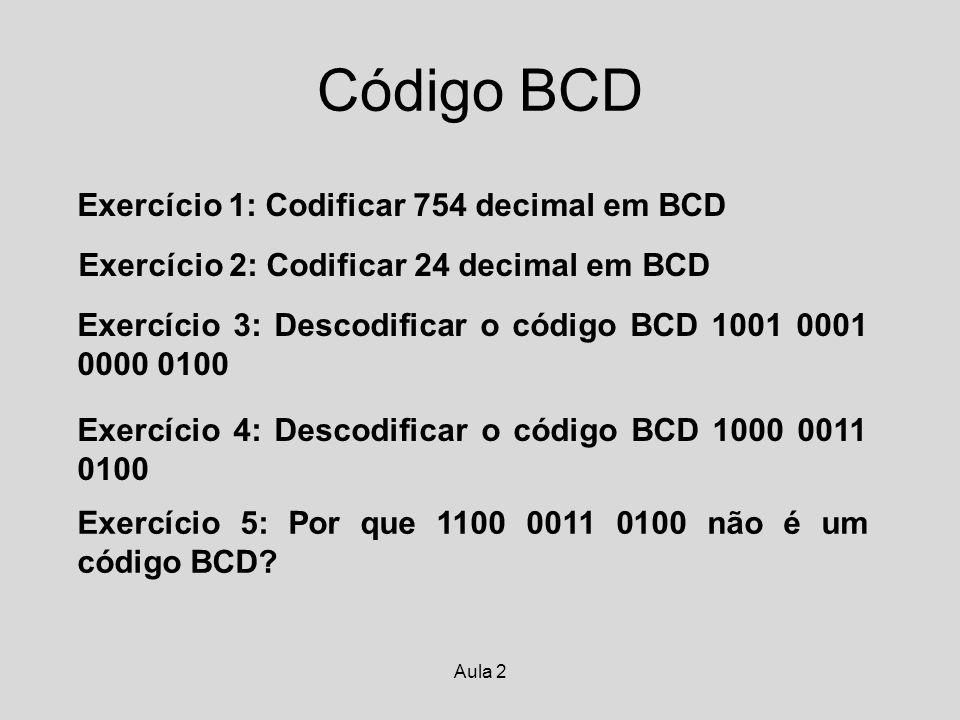 Código BCD Exercício 1: Codificar 754 decimal em BCD