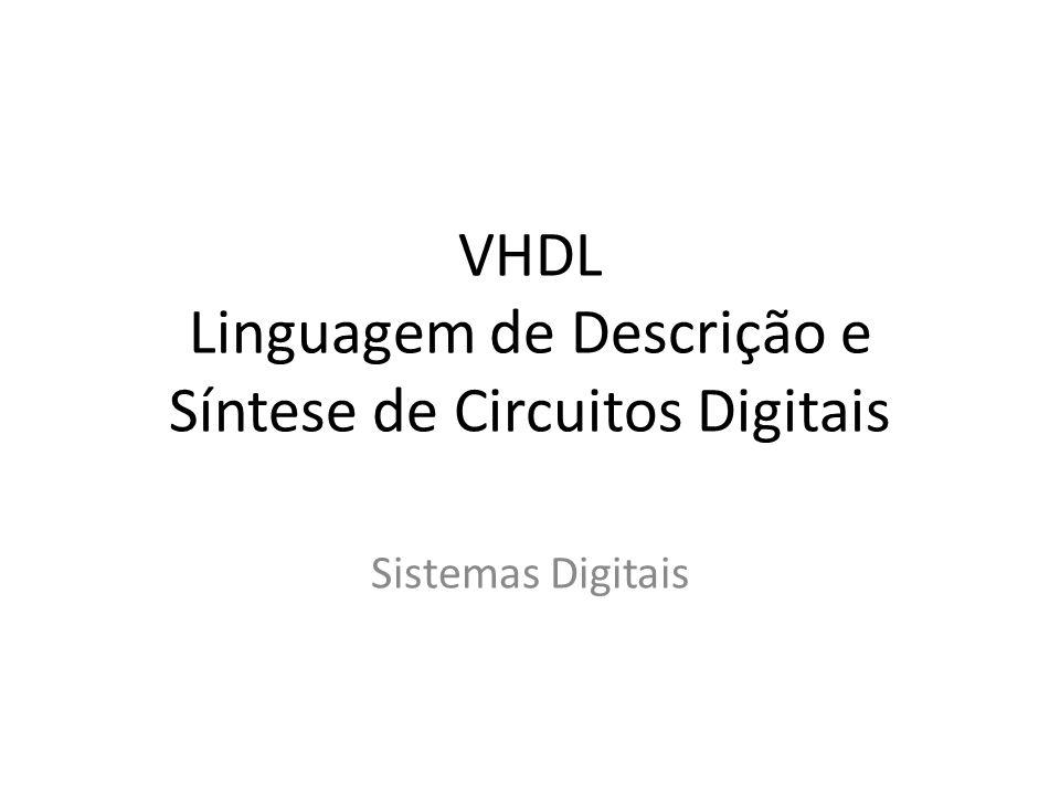 VHDL Linguagem de Descrição e Síntese de Circuitos Digitais