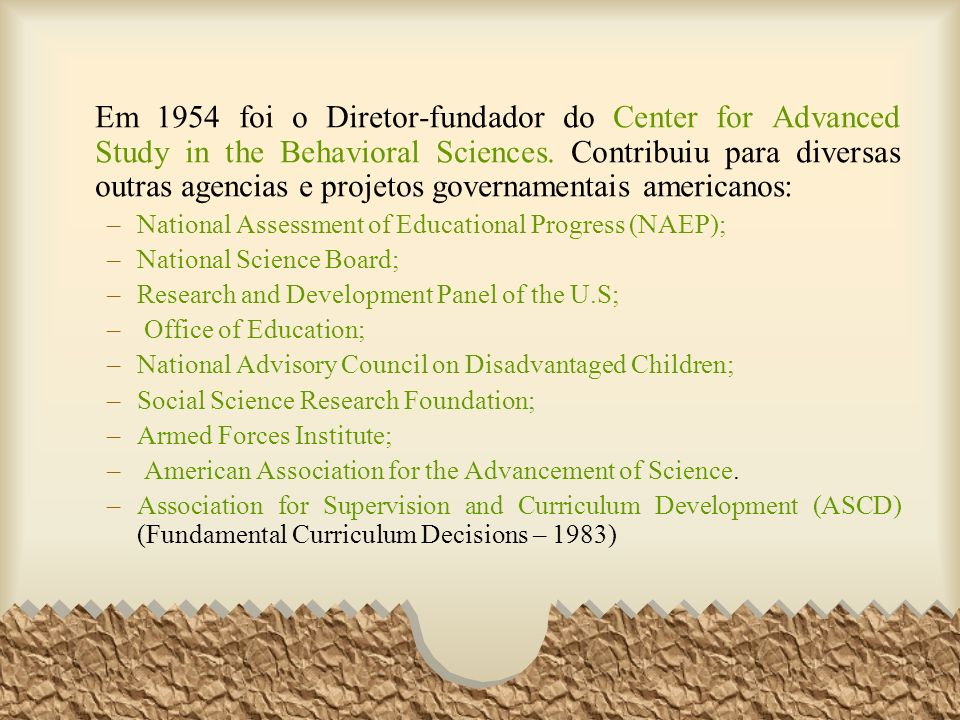 Em 1954 foi o Diretor-fundador do Center for Advanced Study in the Behavioral Sciences. Contribuiu para diversas outras agencias e projetos governamentais americanos: