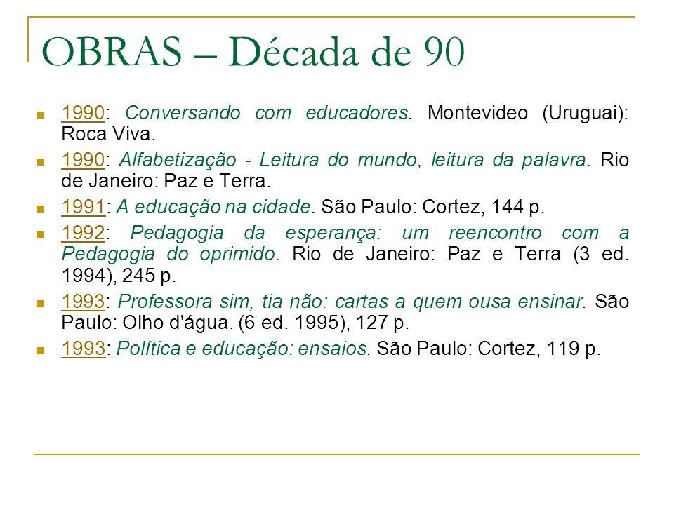 OBRAS – Década de 90 1990: Conversando com educadores. Montevideo (Uruguai): Roca Viva.