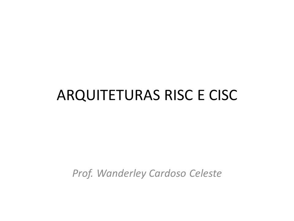 ARQUITETURAS RISC E CISC