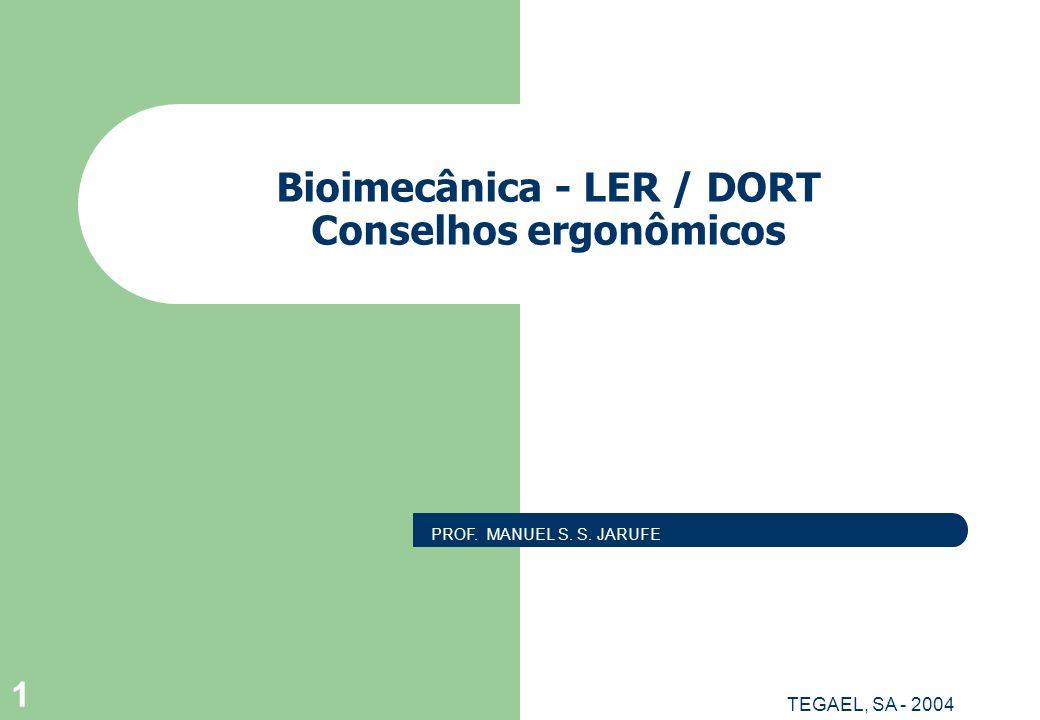 Bioimecânica - LER / DORT Conselhos ergonômicos