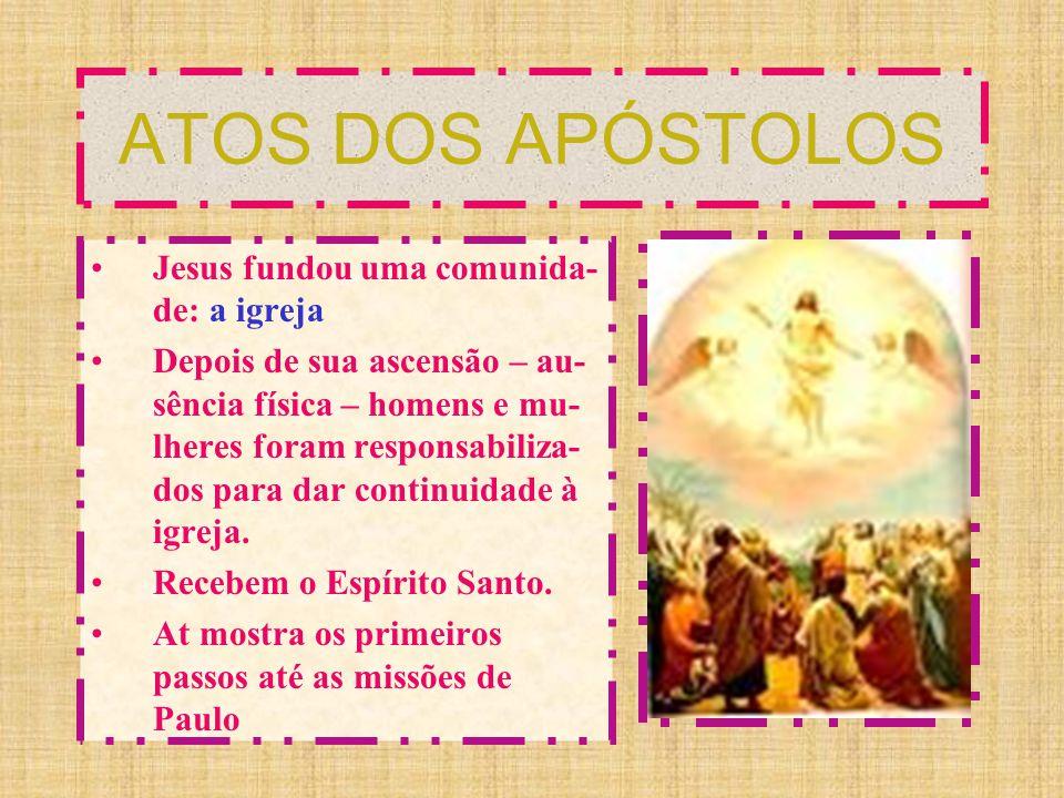 ATOS DOS APÓSTOLOS Jesus fundou uma comunida-de: a igreja
