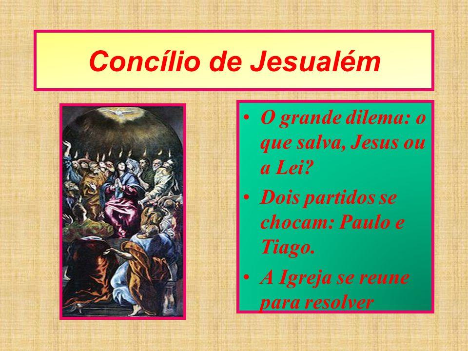 Concílio de Jesualém O grande dilema: o que salva, Jesus ou a Lei