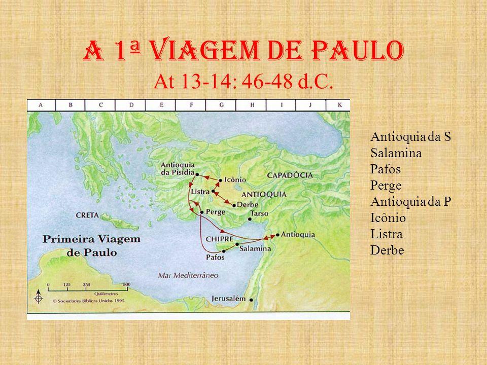 A 1ª viagem de paulo At 13-14: 46-48 d.C.