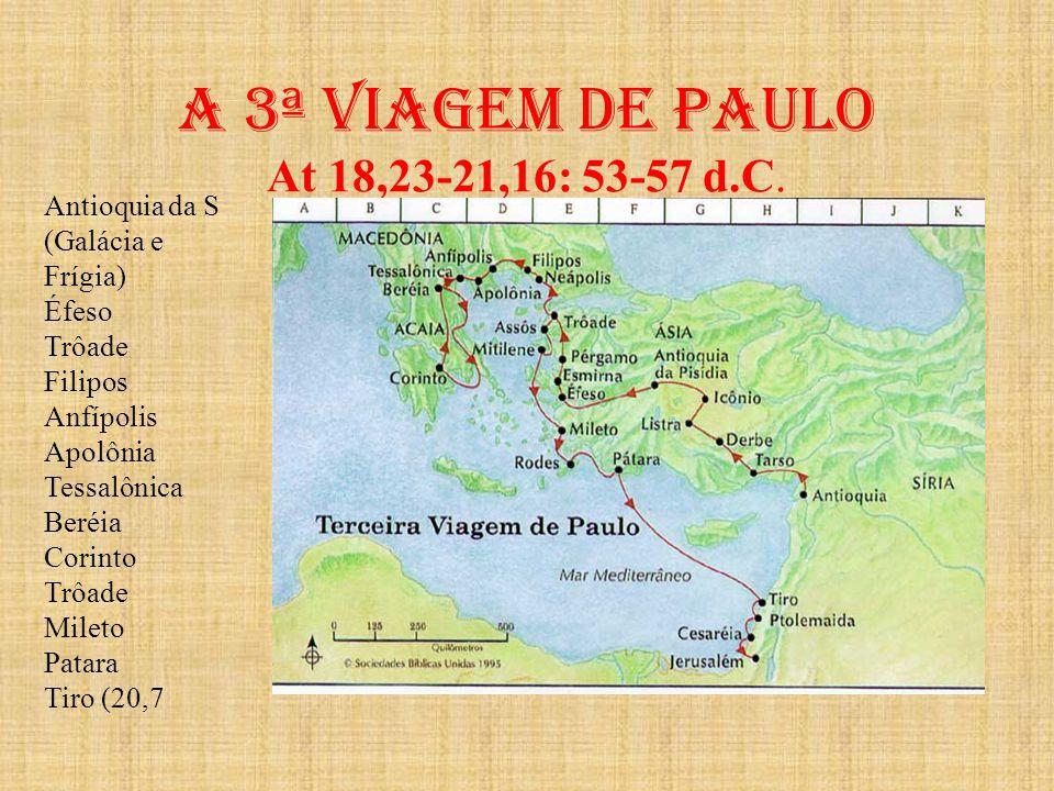 A 3ª viagem de paulo At 18,23-21,16: 53-57 d.C.