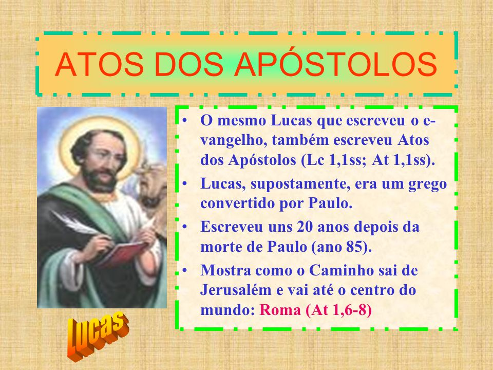 ATOS DOS APÓSTOLOS Lucas
