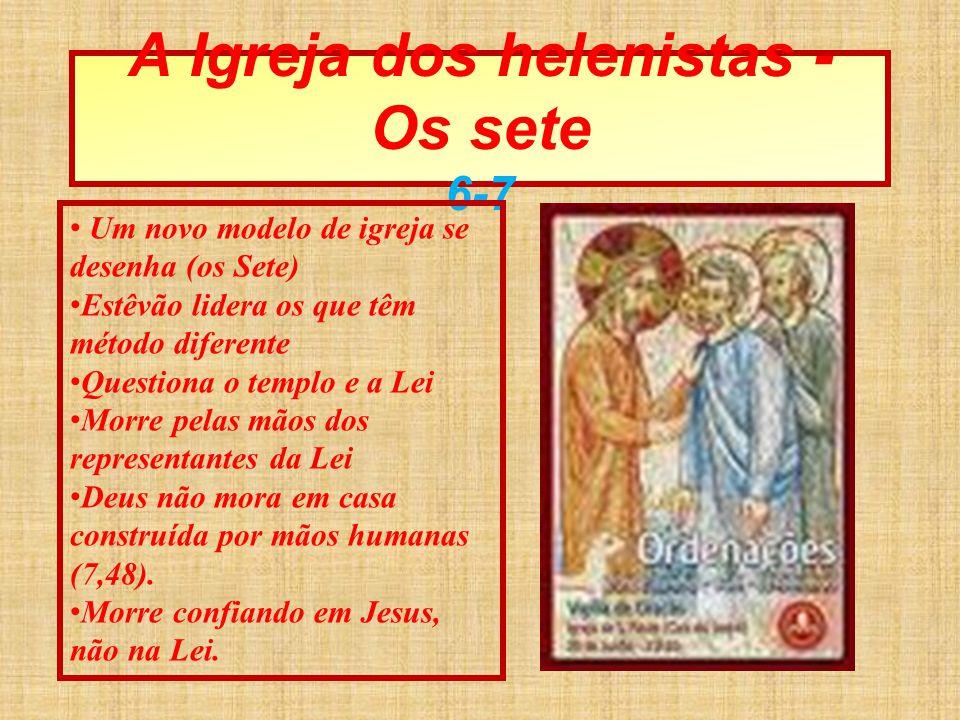 A Igreja dos helenistas - Os sete 6-7
