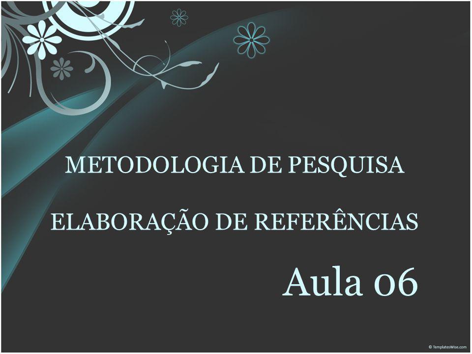 METODOLOGIA DE PESQUISA ELABORAÇÃO DE REFERÊNCIAS