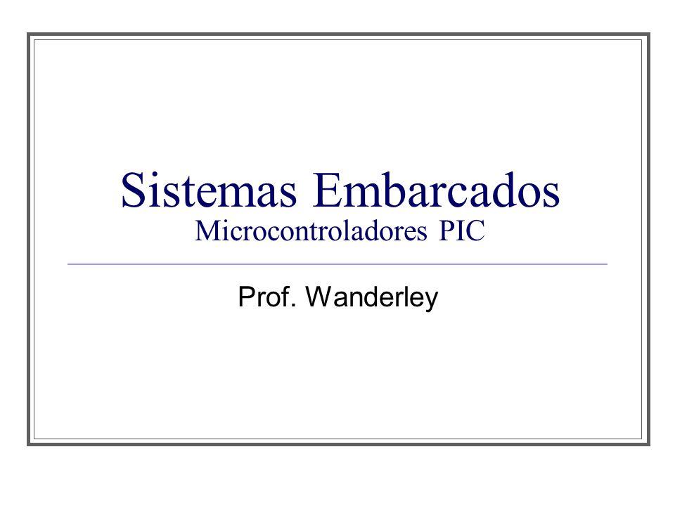Sistemas Embarcados Microcontroladores PIC