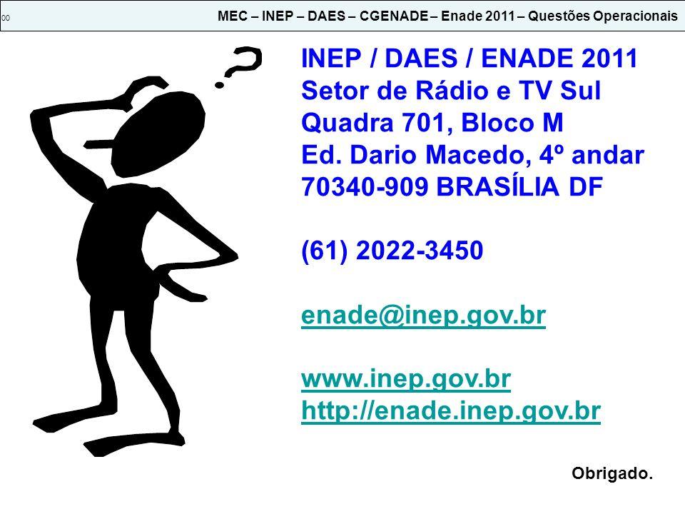 INEP / DAES / ENADE 2011 Setor de Rádio e TV Sul Quadra 701, Bloco M