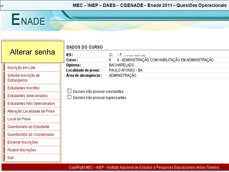 55 MEC – INEP – DAES – CGENADE – Enade 2011 – Questões Operacionais